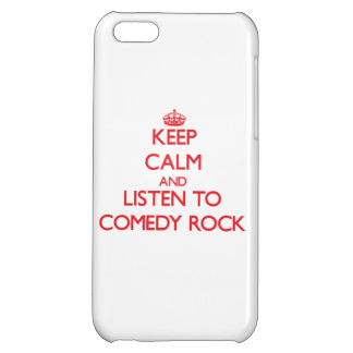 Keep calm and listen to COMEDY ROCK iPhone 5C Cases