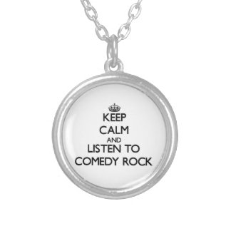 Keep calm and listen to COMEDY ROCK Custom Necklace