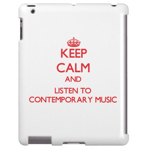 Keep calm and listen to CONTEMPORARY MUSIC