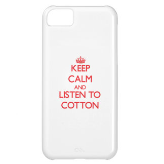 Keep calm and Listen to Cotton Case For iPhone 5C