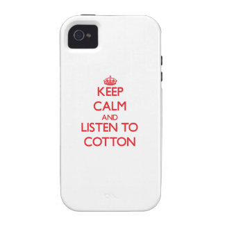 Keep calm and Listen to Cotton iPhone 4 Cover