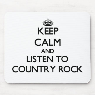 Keep calm and listen to COUNTRY ROCK Mousepads