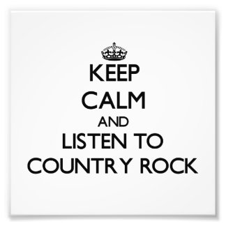 Keep calm and listen to COUNTRY ROCK Photographic Print