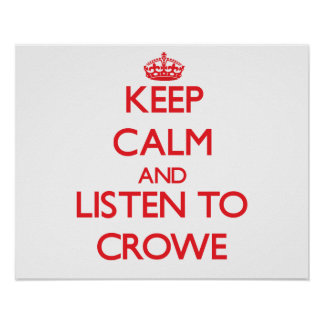 Keep calm and Listen to Crowe Print