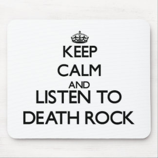 Keep calm and listen to DEATH ROCK Mousepads