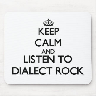 Keep calm and listen to DIALECT ROCK Mouse Pad