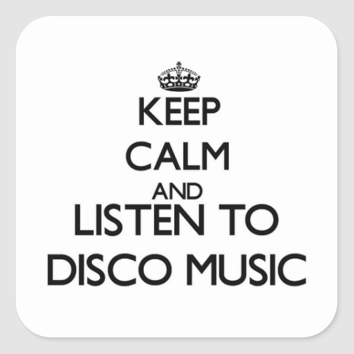 Keep calm and listen to DISCO MUSIC Stickers
