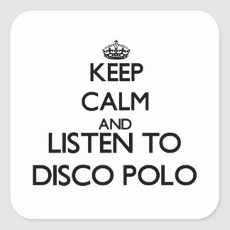 Keep calm and listen to DISCO POLO Stickers