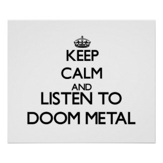 Keep calm and listen to DOOM METAL Print