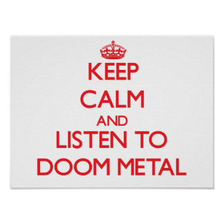 Keep calm and listen to DOOM METAL Posters
