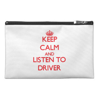 Keep calm and Listen to Driver Travel Accessory Bags