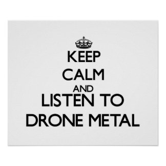 Keep calm and listen to DRONE METAL Print