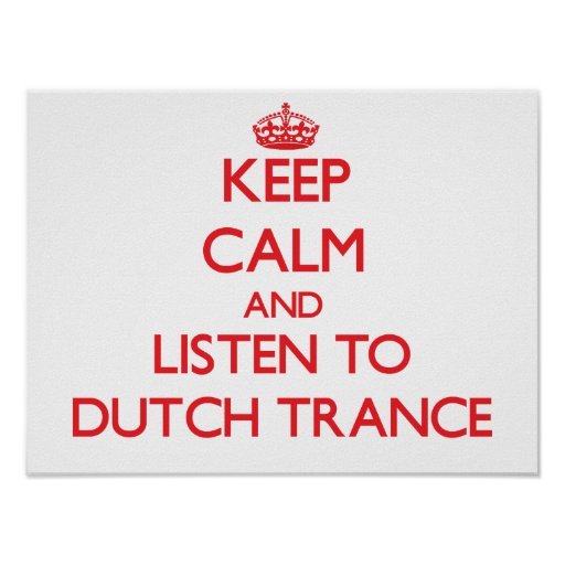 Keep calm and listen to DUTCH TRANCE Poster