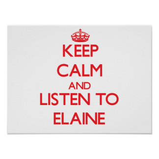 Keep Calm and listen to Elaine Poster