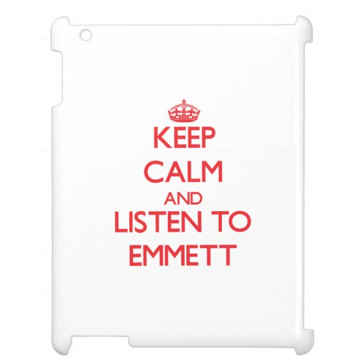 Keep Calm and Listen to Emmett Cover For The iPad 2 3 4