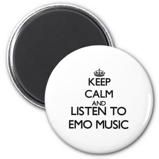 Keep calm and listen to EMO MUSIC Fridge Magnet