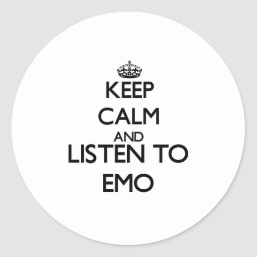 Keep calm and listen to EMO Round Stickers