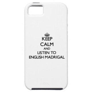 Keep calm and listen to ENGLISH MADRIGAL iPhone 5/5S Case