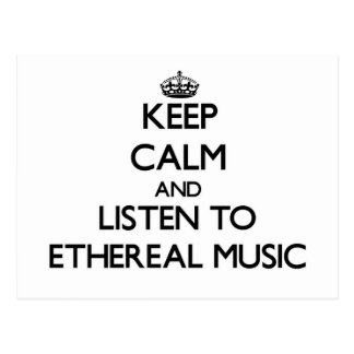 Keep calm and listen to ETHEREAL MUSIC Post Card
