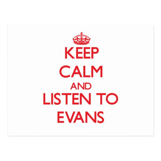 Keep calm and Listen to Evans Post Card