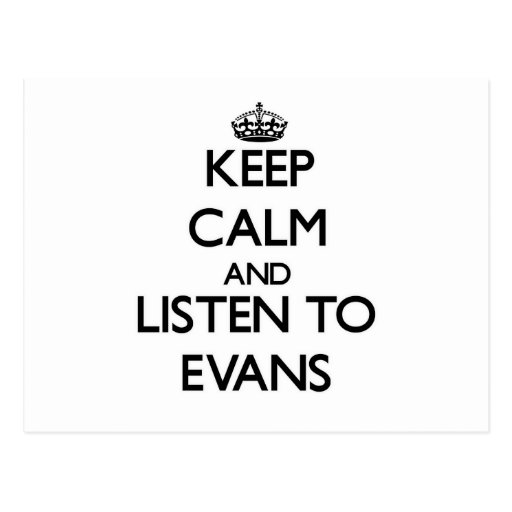 Keep calm and Listen to Evans Postcard