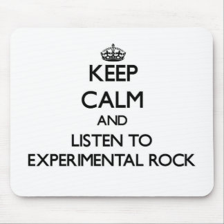 Keep calm and listen to EXPERIMENTAL ROCK Mouse Pad
