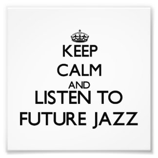 Keep calm and listen to FUTURE JAZZ Photo