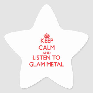 Keep calm and listen to GLAM METAL Star Sticker