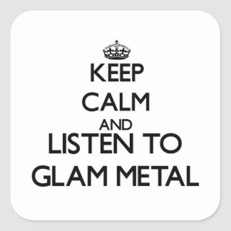 Keep calm and listen to GLAM METAL Stickers