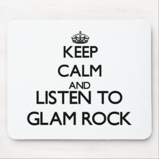 Keep calm and listen to GLAM ROCK Mousepads
