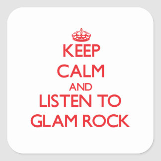 Keep calm and listen to GLAM ROCK Sticker