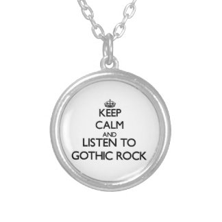 Keep calm and listen to GOTHIC ROCK Custom Necklace
