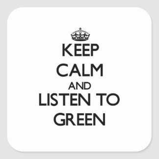 Keep calm and Listen to Green Square Sticker