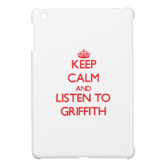 Keep calm and Listen to Griffith Cover For The iPad Mini