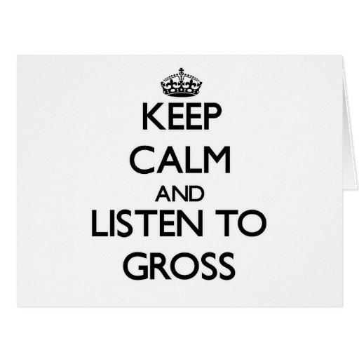 Keep calm and Listen to Gross Card
