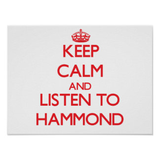 Keep calm and Listen to Hammond Poster