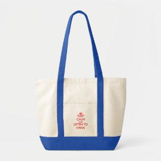 Keep Calm and listen to Hana Tote Bags