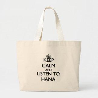 Keep Calm and listen to Hana Tote Bag