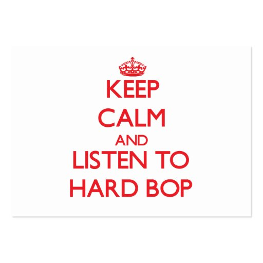 Keep calm and listen to HARD BOP Business Card