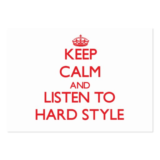 Keep calm and listen to HARD STYLE Business Card Templates