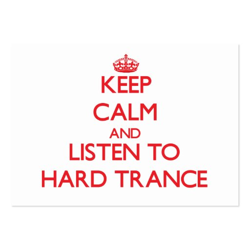Keep calm and listen to HARD TRANCE Business Card Template