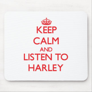 Keep Calm and listen to Harley Mouse Pad
