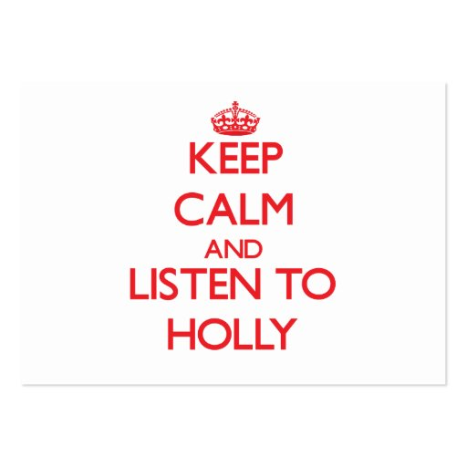 Keep Calm and listen to Holly Business Card Templates
