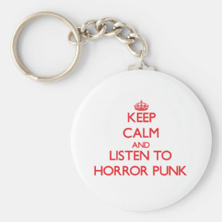 Keep calm and listen to HORROR PUNK Key Chains