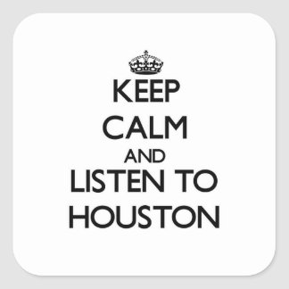 Keep Calm and Listen to Houston Stickers