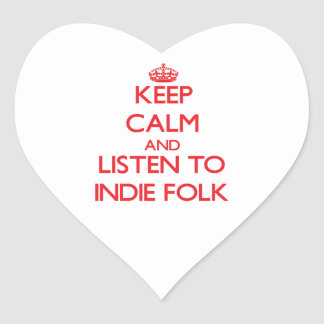 Keep calm and listen to INDIE FOLK Heart Stickers