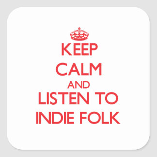 Keep calm and listen to INDIE FOLK Stickers