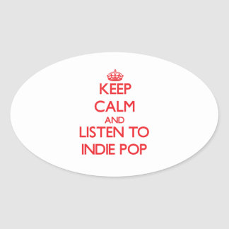 Keep calm and listen to INDIE POP Oval Stickers