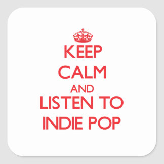 Keep calm and listen to INDIE POP Square Stickers
