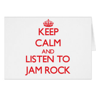 Keep calm and listen to JAM ROCK Greeting Cards